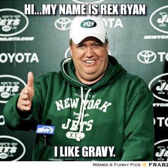 frabz-Himy-name-is-rex-ryan-I-like-gravy-cef7de
